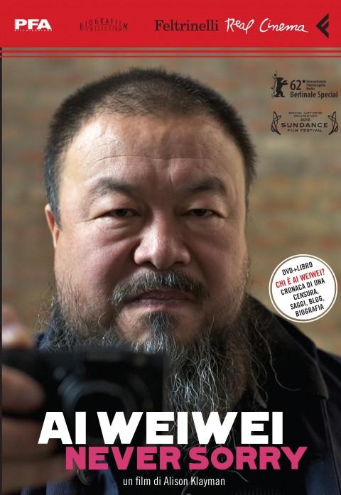 Alison Klayman - Ai Weiwei. Never Sorry - Feltrinelli