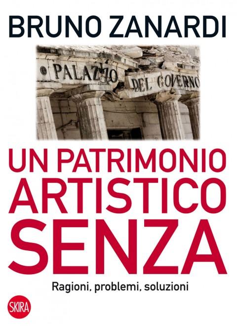 Bruno Zanardi - Un patrimonio artistico senza - Skira