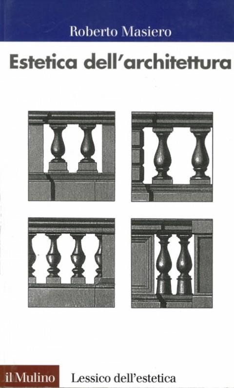 Roberto Masiero, Estetica dell'architettura, 1999