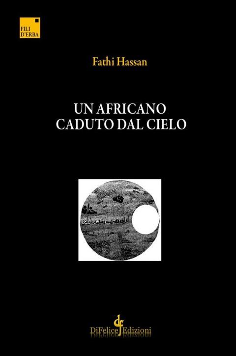 Fathi Hassan - Un africano caduto dal cielo