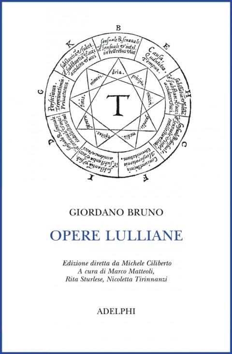 Giordano Bruno – Opere lulliane – Adelphi