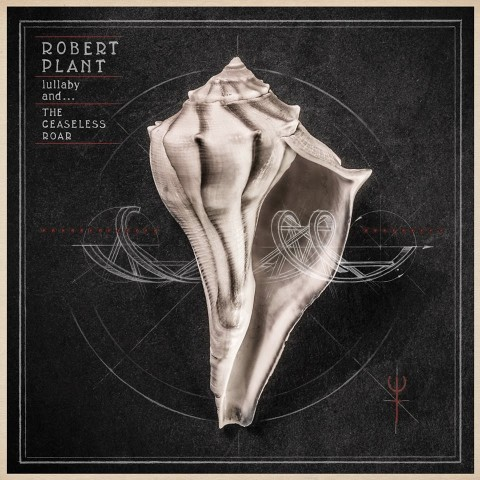 Robert Plant, Lullaby and... The Ceaseless Roar