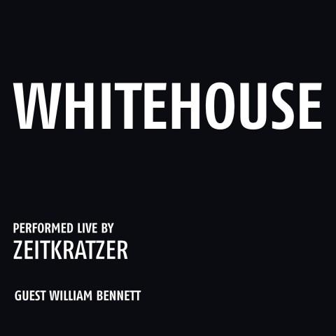 Zeitkratzer, Whitehouse