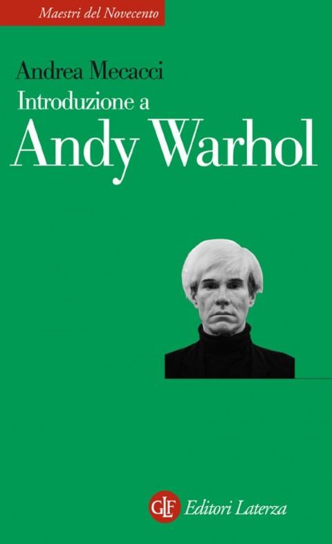 Andrea Mecacci, Introduzione a Andy Warhol, Laterza (2008)