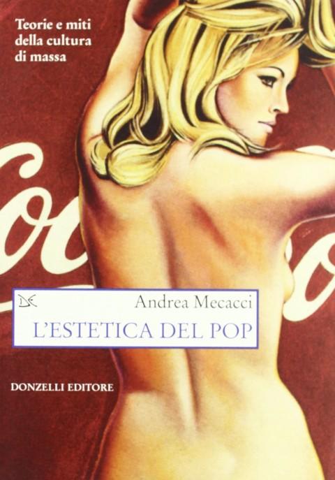Andrea Mecacci, L'estetica del pop, Donzelli Editore (2011)