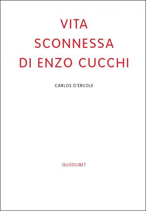 Carlos D'Ercole – Vita sconnessa di Enzo Cucchi – Quodlibet