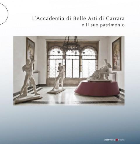 Lucilla Meloni (a cura di), L'Accademia di Belle Arti di Carrara e il suo patrimonio