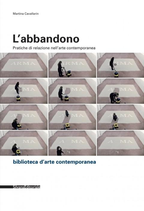 Martina Cavallarin – L'abbandono – Silvana Editoriale