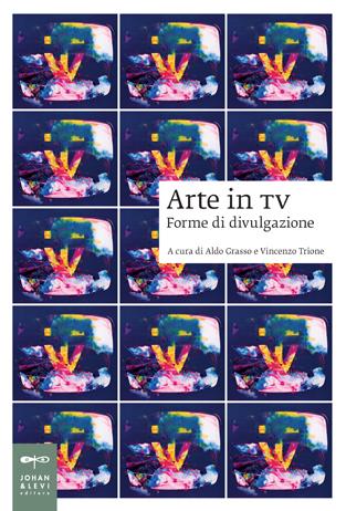Arte in TV, a cura di Aldo Grasso e Vincenzo Trione