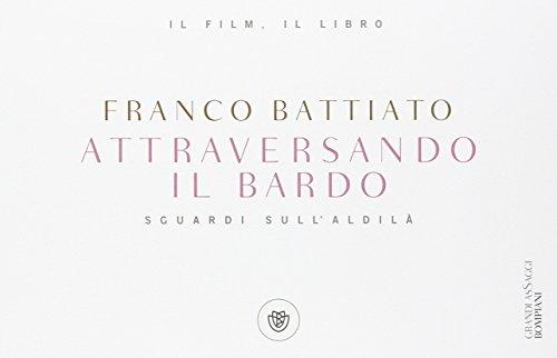Franco Battiato – Attraversando il Bardo. Sguardi sull'aldilà