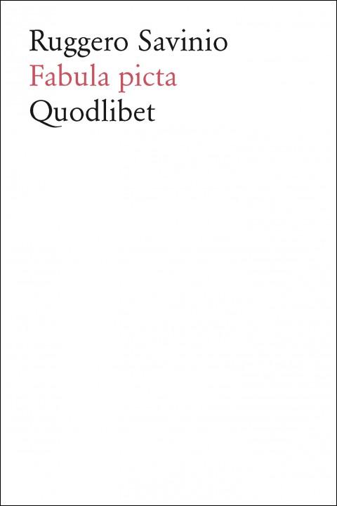 Ruggero Savinio. Fabula picta – Quodlibet