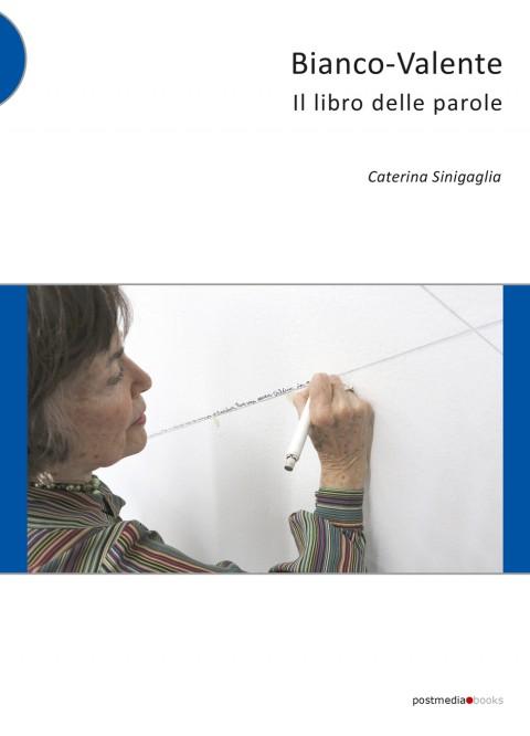 Caterina Sinigaglia – Bianco-Valente – Postmedia