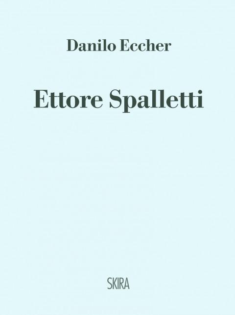 Danilo Eccher – Ettore Spalletti – Skira