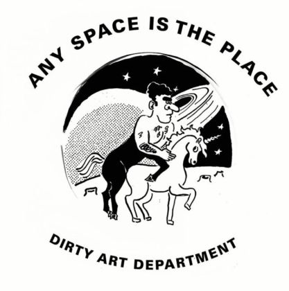 Dirty Art Department, Any Space is the Place
