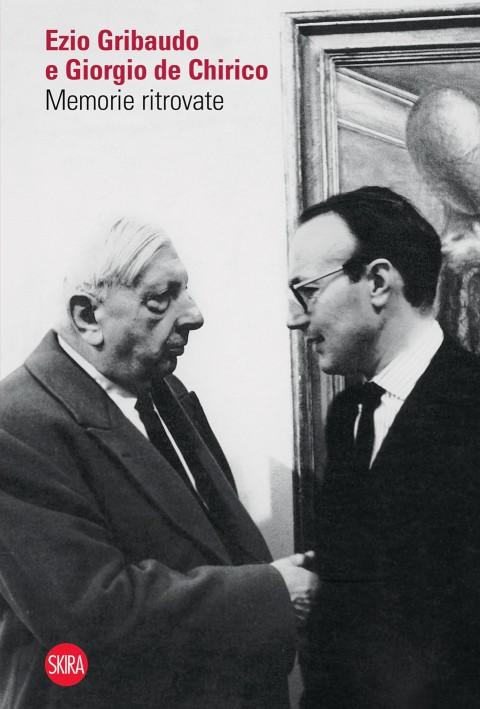 Stefano Cecchetto – Ezio Gribaudo e Giorgio de Chirico – Skira