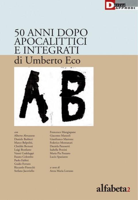 50 anni dopo Apocalittici e Integrati – DeriveApprodi - alfabeta2