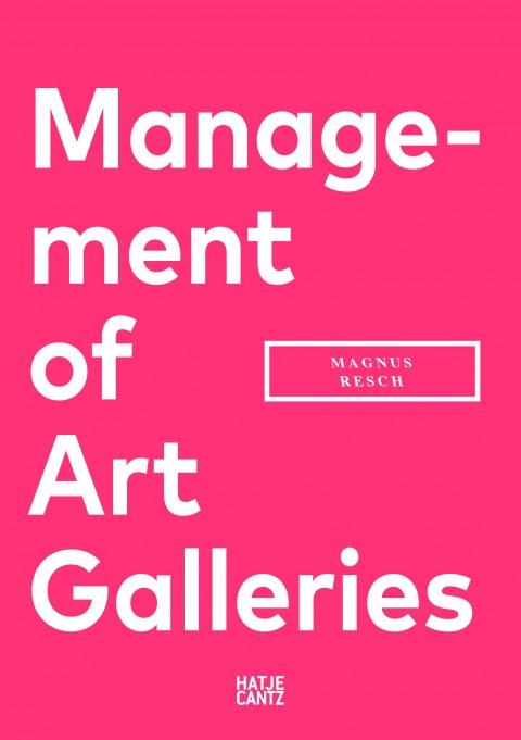 Magnus Resch – Management of Art Galleries – Hatje Cantz