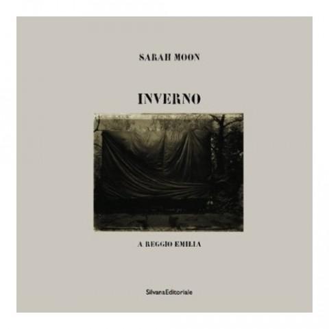 Sarah Moon. Inverno a Reggio Emilia – Silvana Editoriale