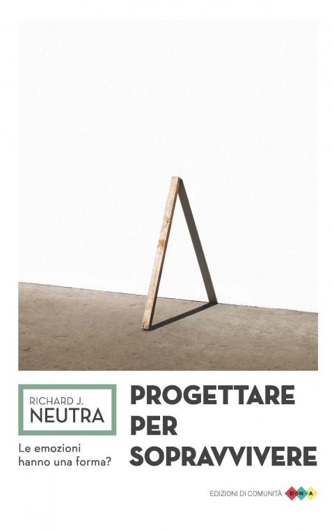 Richard J. Neutra – Progettare per sopravvivere