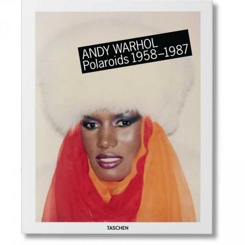 Andy Warhol – Polaroids 1958-1987, Taschen, 2015