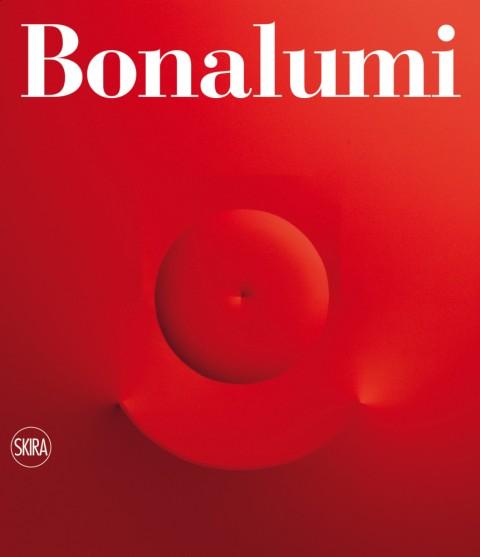 Agostino Bonalumi - Catalogo Generale - Skira