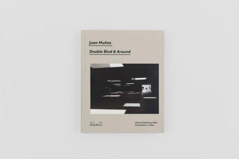 Juan Munoz - Double Bind & Around - Mousse