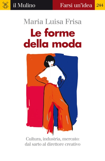 Maria Luisa Frisa - Le forme della moda - il Mulino