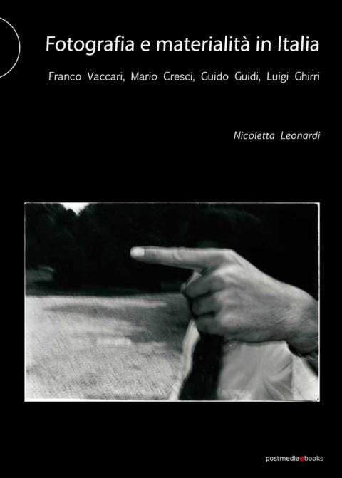 Nicoletta Leonardi – Fotografia e materialità in Italia - Postmedia