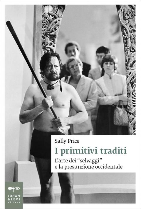 Sally Price – I primitivi traditi – Johan & Levi