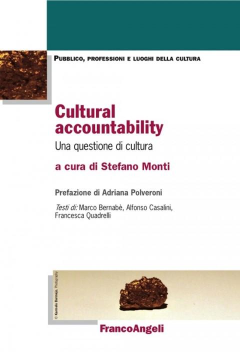 Stefano Monti (a cura di) – Cultural accountability - Franco Angeli