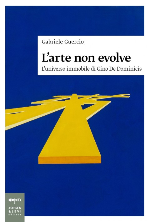 Gabriele Guercio – L'arte non evolve – Johan & Levi