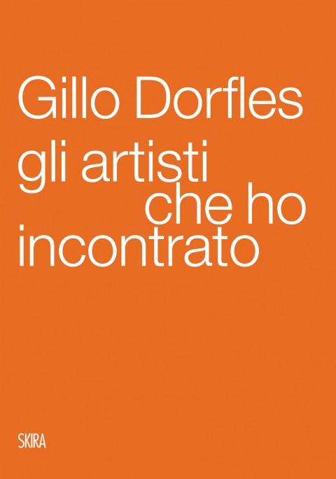 Gillo Dorfles, Gli artisti che ho incontrato, Skira