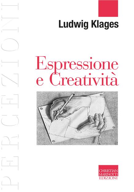 Ludwig Klages – Espressione e Creatività – Marinotti