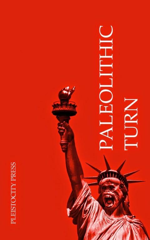 Paleolithic Turn – Pleistocity Press