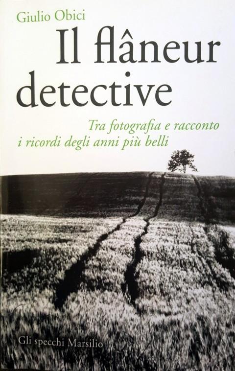 Giulio Obici – Il flâneur detective – Marsilio Editori