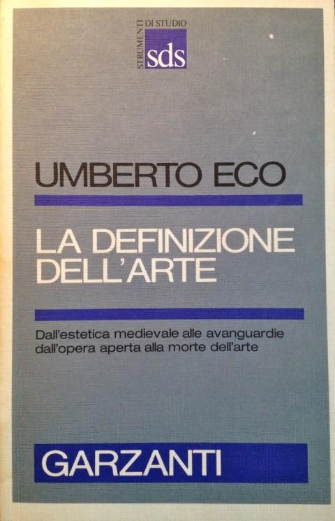 Umberto Eco, La definizione dell'arte, Garzanti 1983