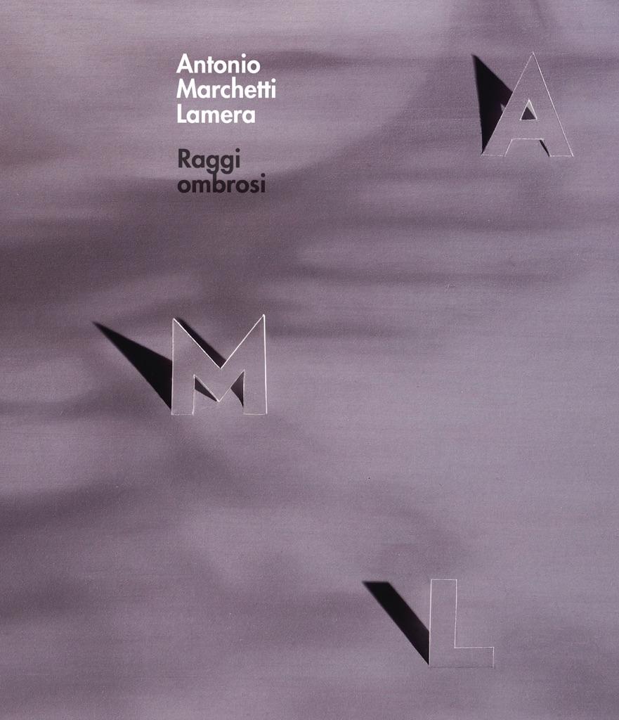 Antonio Marchetti Lamera - Raggi ombrosi - courtesy Armando Milani