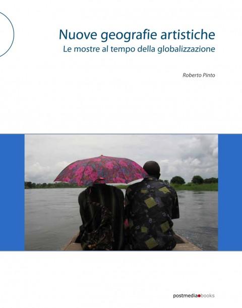Roberto Pinto, Nuove geografie artistiche (Postmediabooks)