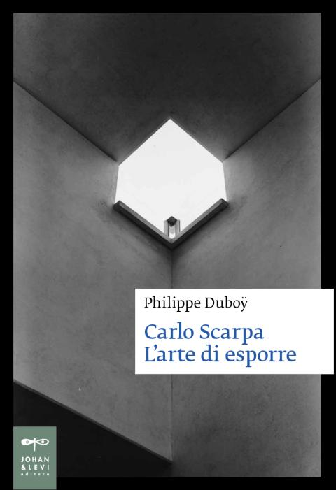 Philippe Duboÿ – Carlo Scarpa – Johan & Levi