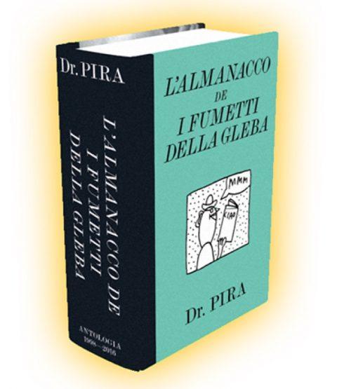 Dr Pira aka Maurizio Piraccini, L'almanacco de I Fumetti della Gleba