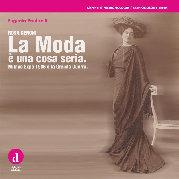 Eugenia Paulicelli – Rosa Genoni. La Moda è una cosa seria