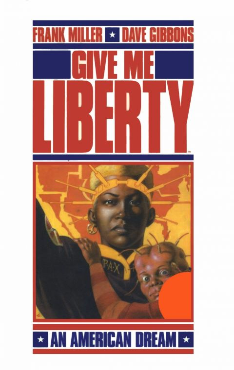 Frank Miller e Dave Gibbons, Give me Liberty (1990)