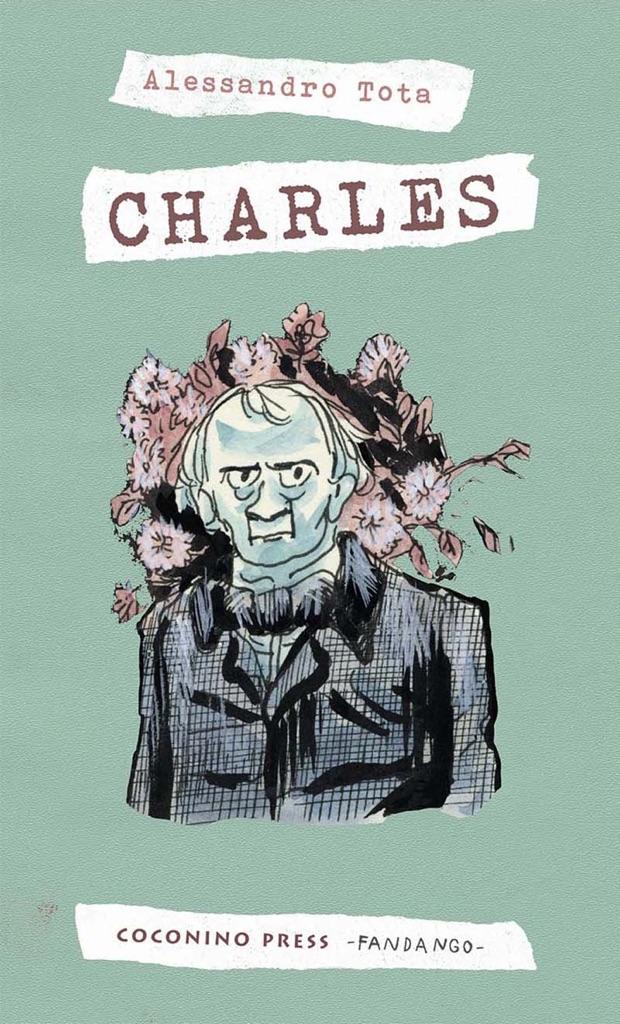 Alessandro Tota, Charles (Coconino Press, Bologna 2016) - cover