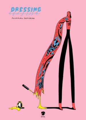 Michael DeForge, Dressing (Eris Edizioni, 2016). Cover