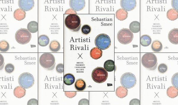 Sebastian Smee, Artisti Rivali (UTET, 2016)