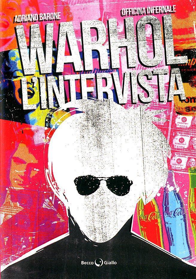 Adriano Barone e Officina Infernale, Warhol. L'intervista (BeccoGiallo, 2017) - cover
