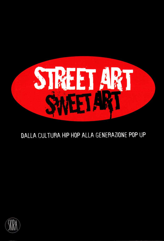 Street Art Sweet Art, il catalogo pubblicato nel 2007 da Skira