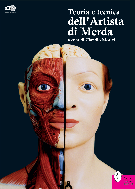 Claudio Morici, Teoria e tecnica dell'artista di merda