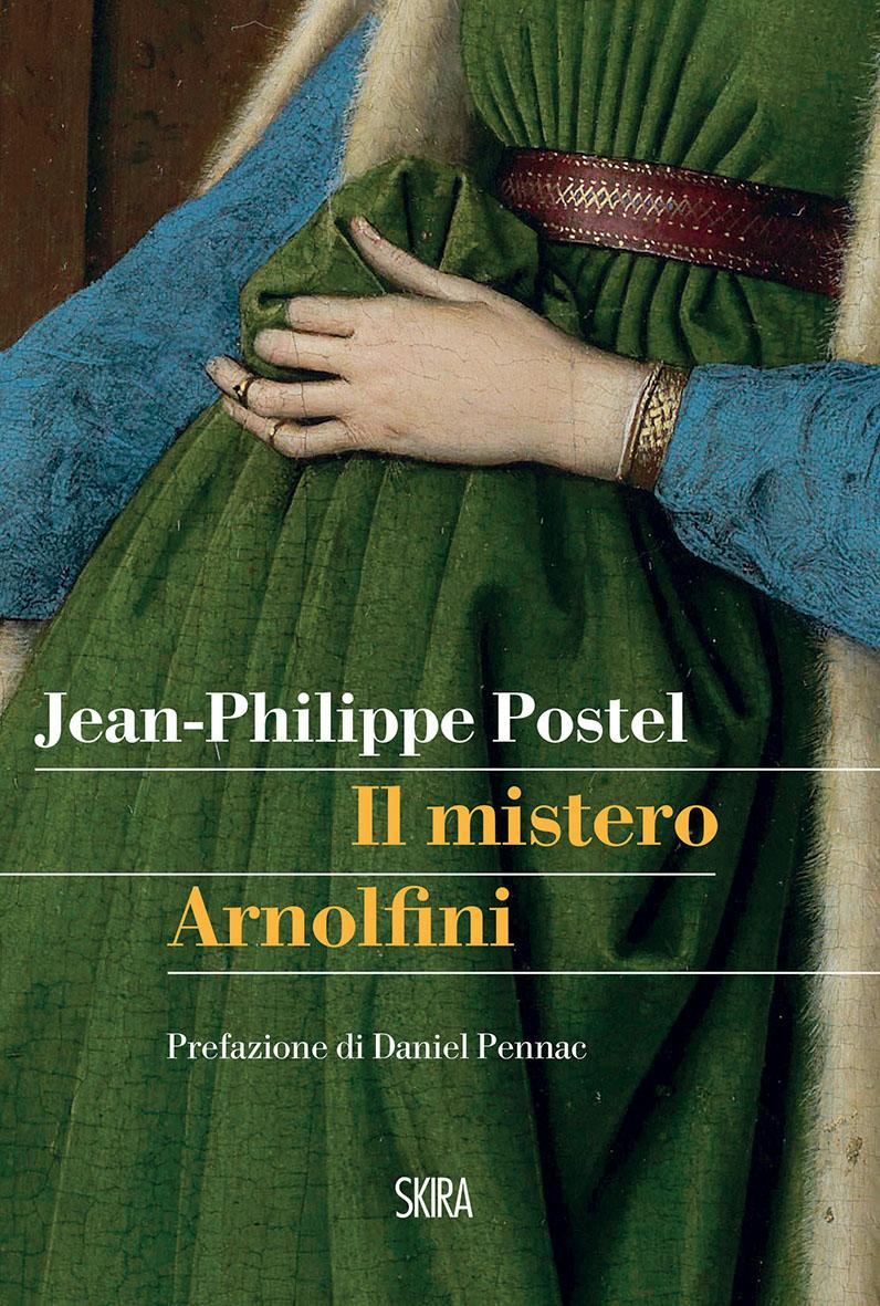 Jean-Philippe Postel, Il mistero Arnolfini (Skira)