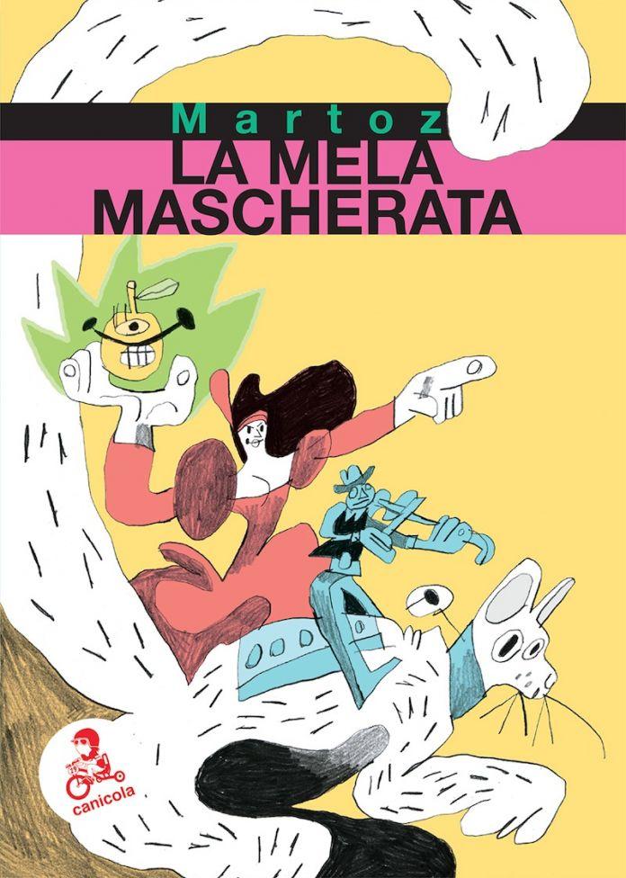 Martoz, La mela mascherata (Canicola Edizioni, Bologna 2017). Copertina